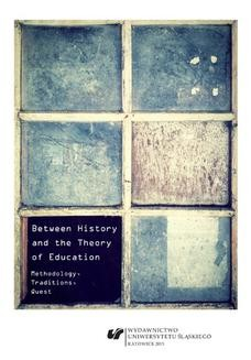 Chomikuj, ebook online Between History and the Theory of Education. Methodology, Traditions, Quest. red. Agnieszka Stopińska-Pająk