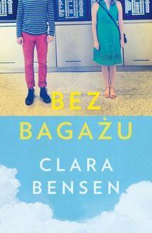 Chomikuj, ebook online Bez bagażu. Clara Bensen