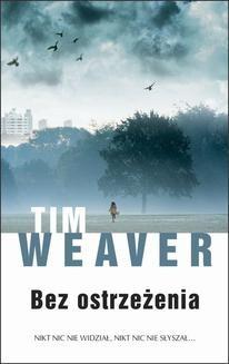 Chomikuj, ebook online Bez ostrzeżenia. Tim Weaver