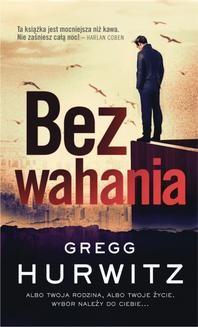 Chomikuj, ebook online Bez wahania. Gregg Hurwitz
