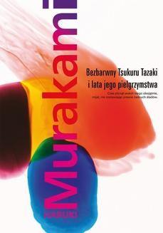 Chomikuj, ebook online Bezbarwny Tsukuru Tazaki i lata jego pielgrzymstwa. Haruki Murakami