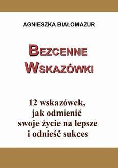Chomikuj, ebook online Bezcenne wskazówki. Agnieszka Białomazur