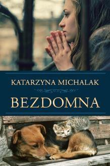 Chomikuj, ebook online Bezdomna. Katarzyna Michalak
