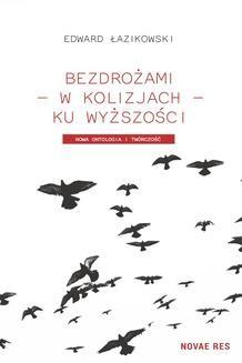 Ebook Bezdrożami – w kolizjach – ku wyższości. Nowa ontologia i twórczość pdf
