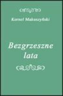 Chomikuj, ebook online Bezgrzeszne lata. Kornel Makuszyński