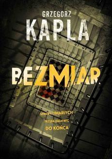Chomikuj, ebook online Bezmiar. Grzegorz Kapla