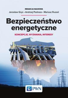 Chomikuj, ebook online Bezpieczeństwo energetyczne. red. Jarosław Gryz
