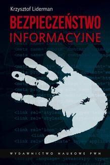 Chomikuj, pobierz ebook online Bezpieczeństwo informacyjne. Krzysztof Liderman