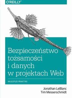 Ebook Bezpieczeństwo tożsamości i danych w projektach Web pdf