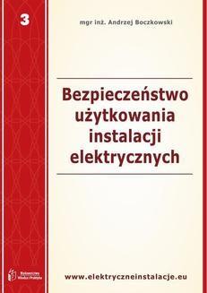 Chomikuj, ebook online Bezpieczeństwo użytkowania instalacji elektrycznych. Andrzej Boczkowski