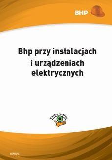 Chomikuj, ebook online Bhp przy instalacjach i urządzeniach elektrycznych. Waldemar Klucha