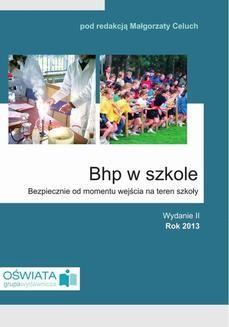 Chomikuj, ebook online BHP w szkole. Bezpiecznie od momentu wejscia na teren szkoły. Małgorzata Celuch