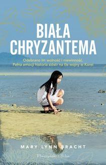 Chomikuj, ebook online Biała chryzantema. Mary Lynn Bracht