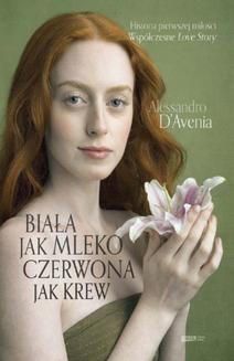 Chomikuj, ebook online Biała jak mleko. czerwona jak krew. Alessandro D'Avenia