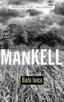 Chomikuj, ebook online Biała lwica. Henning Mankell