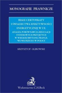 Chomikuj, ebook online Białe certyfikaty i świadectwa efektywności energetycznej w UE. Krzysztof Glibowski