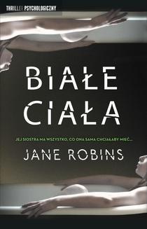 Chomikuj, ebook online Białe ciała. Jane Robins