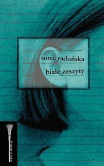 Chomikuj, ebook online Białe zeszyty. Sonia Raduńska