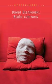 Chomikuj, ebook online Biało-czerwony. Dawid Bieńkowski