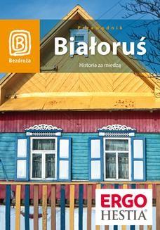 Chomikuj, ebook online Białoruś. Historia za miedzą. Wydanie 1. Andrzej Kłopotowski