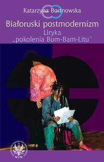 Ebook Białoruski postmodernizm. Liryka pokolenia Bum-Bam-Litu pdf