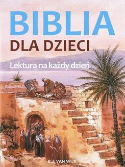 Chomikuj, ebook online Biblia dla dzieci. Lektura na każdy dzień. B.J. van Wijk