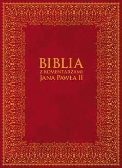 Chomikuj, ebook online Biblia z Komentarzami Jana Pawła II. Bp Kazimierz Romaniuk