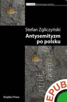 Chomikuj, ebook online Biblioteka Le Monde diplomatique. Antysemityzm po polsku. Stefan Zgliczyński