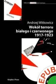 Chomikuj, ebook online Biblioteka Le Monde diplomatique. Wokół terroru białego i czerwonego 1917-1923. Andrzej Witkowicz