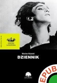 Chomikuj, ebook online Biblioteka Teatru Wielkiego Opery Narodowej. Wacław Niżyński. Dziennik. Wacław Niżyński