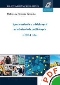 Chomikuj, ebook online Biblioteka zamówień publicznych. Sprawozdania o udzielonych zamówieniach publicznych w 2014 roku. Małgorzata Niezgoda-Kamińska