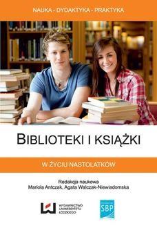 Chomikuj, ebook online Biblioteki i książki w życiu nastolatków. Mariola Antczak