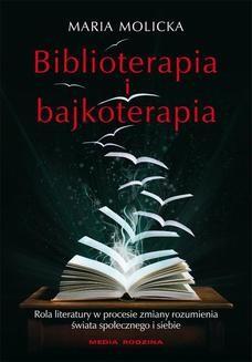 Chomikuj, ebook online Biblioterapia i bajkoterapia. Maria Molicka