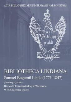Chomikuj, ebook online Bibliotheca Lindiana : Samuel Bogumił Linde (1771-1847) pierwszy dyrektor Biblioteki Uniwersyteckiej. Maria Cubrzyńska-Leonarczyk