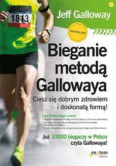 Chomikuj, ebook online Bieganie metodą Gallowaya. Ciesz się dobrym zdrowiem i doskonałą formą!. Jeff Galloway