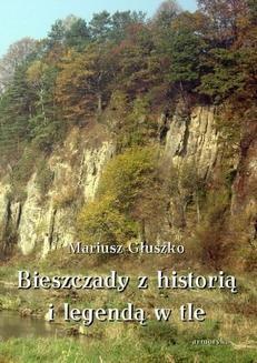 Chomikuj, ebook online Bieszczady z historią i legendą w tle. Mariusz Głuszko