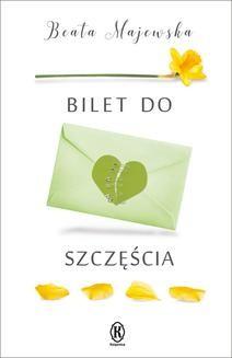 Chomikuj, ebook online Bilet do szczęścia. Beata Majewska