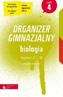Chomikuj, ebook online Biologia cz. 4. Organizer gimnazjalny. Sebastian Grabowski