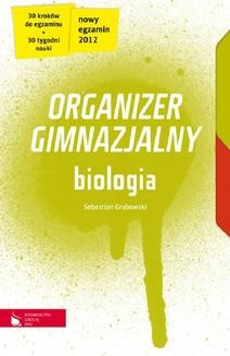 Chomikuj, ebook online Biologia cz.1-4. Organizer gimnazjalny. Sebastian Grabowski