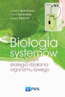 Chomikuj, ebook online Biologia systemów. Strategia działania organizmu żywego. Leszek Konieczny