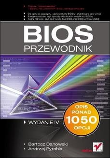 Chomikuj, ebook online BIOS. Przewodnik. Wydanie IV. Bartosz Danowski