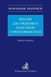 Chomikuj, ebook online Bitcoin jako przedmiot stosunków cywilnoprawnych. Marcin Michna