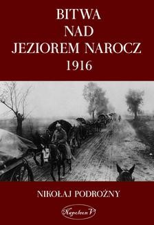 Chomikuj, ebook online Bitwa na Jeziorem Narocz 1916. Nikołaj Podorożny