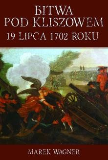 Ebook Bitwa pod Kliszowem 1702 roku pdf