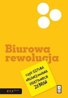 Chomikuj, ebook online Biurowa rewolucja, czyli sztuka organizowania efektywnych zebrań. Al Pittampalli