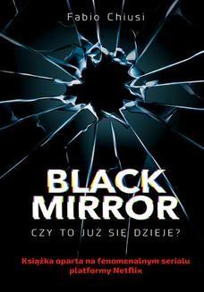 Chomikuj, pobierz ebook online Black Mirror. Czy to już się dzieje?. Fabio Chiusi