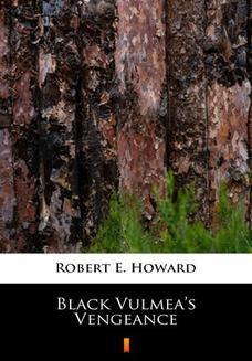 Chomikuj, ebook online Black Vulmeas Vengeance. Robert E. Howard