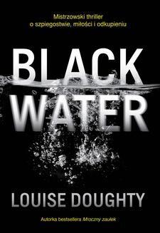 Chomikuj, pobierz ebook online Black Water. Louise Doughty