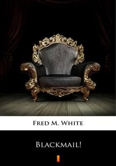 Chomikuj, ebook online Blackmail!. Fred M. White