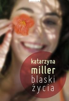Chomikuj, ebook online Blaski życia. Katarzyna Miller